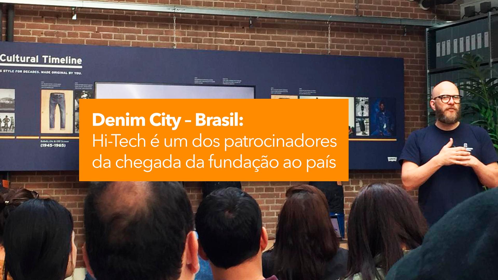 Denim City – Brasil: Hi-Tech é um dos patrocinadores da chegada da fundação ao país